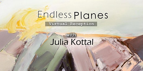 'Endless Planes' Virtual Reception with Julia Kottal tickets