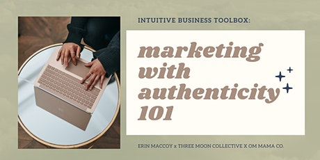Intuitive Business Toolbox: Marketing with Authenticity 101 tickets