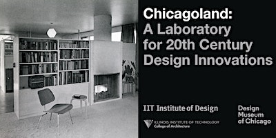 Chicagoland: A Laboratory for 20th Century Design Innovation