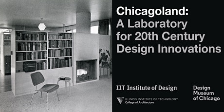 Chicagoland: A Laboratory for 20th Century Design Innovation tickets