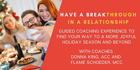 Guided Coaching: Have a Breakthrough in a Relationship for a Happy Holiday tickets