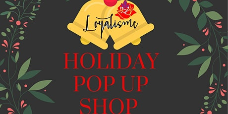 Loyalisme Road to Riche$ Holiday Pop Up Shop tickets