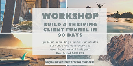 Build a Thriving Client Funnel in 90 Days tickets