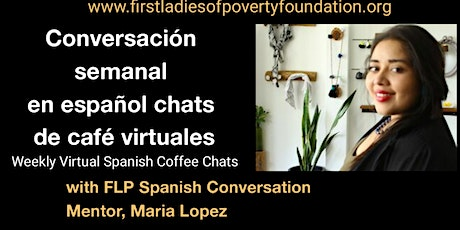 Weekly Virtual Spanish Conversation Coffee Chats with Maria Lopez