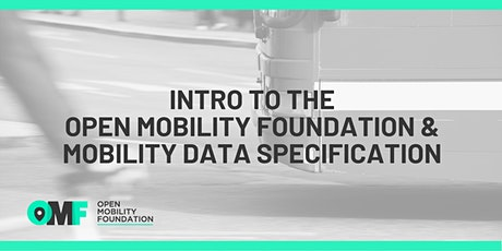 Intro to the Open Mobility Foundation & Mobility Data Specification tickets