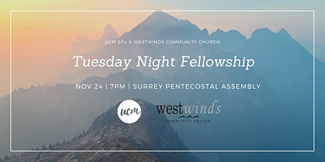 Tuesday Night Fellowship x Westwinds tickets
