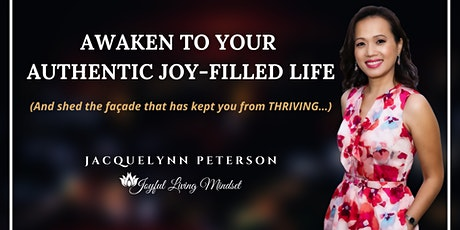 Awaken To Your Authentic Joy-Filled Life tickets