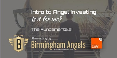 """Introduction to Angel Investing – Is it for me?"" The Fundamentals"