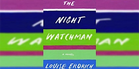 """Online Book Discussion: """"The Night Watchman"""" by Louise Erdrich tickets"""