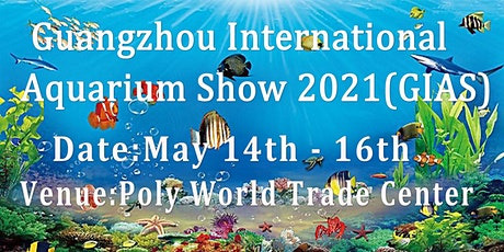 6th Guangzhou International Aquarium Show 2021(GIAS2021) tickets