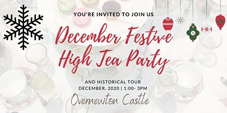 Overnewton Castle High Tea & Historical Tours in December tickets