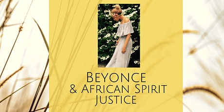 EbonyJanice Presents: Beyonce  and African Spirit Justice tickets