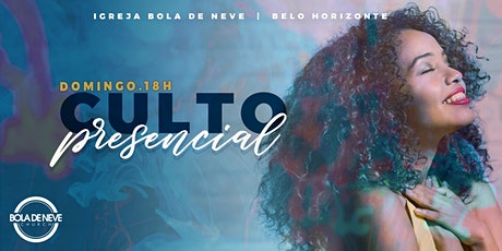 CULTO PRESENCIAL BOLA DE NEVE BH - NOITE billets