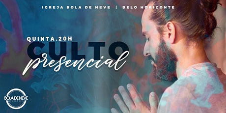 CULTO PRESENCIAL BOLA DE NEVE BH - QUINTA FEIRA ingressos