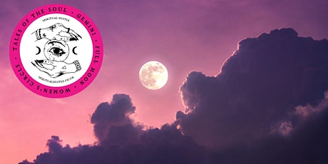 Tales of the Soul - Gemini Full Moon Women's Circle tickets