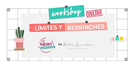 Límites y Berrinches @lostalleresdemama @licnatigueren tickets