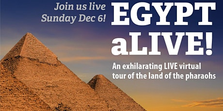 EGYPT ALIVE! An exhilarating virtual tour of the land of the pharaohs tickets
