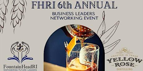 FountainHead RI 6th Annual Business Leaders Networking Event - Virtual tickets