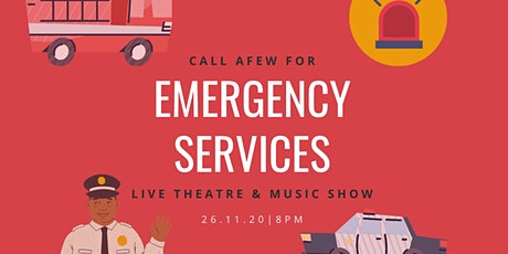 Live Theatre & Music Show, 26th Nov celebrating Emergency Services tickets