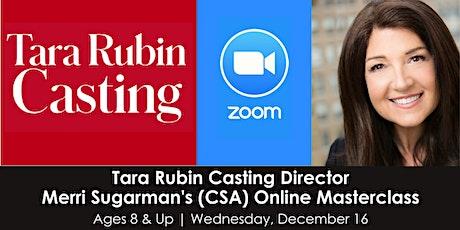 Tara Rubin Casting Director Merri Sugarman's (CSA) Online Masterclass tickets