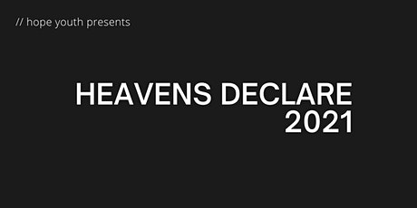 Heavens Declare 2021 tickets