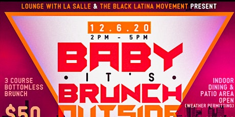 Baby Its Brunch Outside tickets