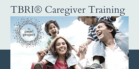TBRI Caregiver Training: Introduction and Overview