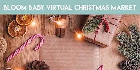 Bloom Baby Virtual Christmas Market tickets