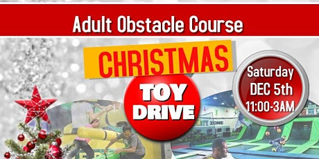 Adult Obstacle Course /Christmas Toy Donation Drive tickets