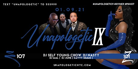 UNAPOLOGETIC 9 | DIVINE | DJ SELF | YOUNG CHOW | NASTY tickets