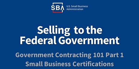 Government Contracting 101 Part 1- Small Business Certifications tickets