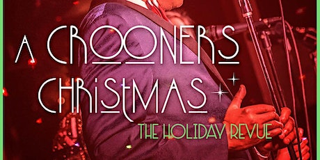 A Crooners Christmas - The Holiday Revue
