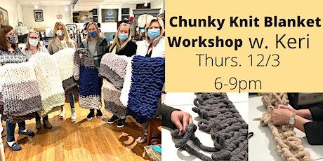 DIY Chunky Knit Blanket Workshop w. Keri tickets