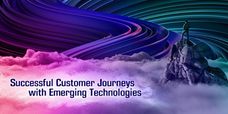 Successful Customer Journeys with Emerging Technologies tickets