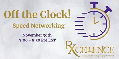 Off the Clock with Rxcellence: Speed Networking Event tickets