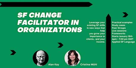 SF Change Facilitator in Organizations tickets
