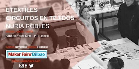 Maker Faire Bilbao Conferencia  ETextiles Circuitos en tejidos Nuria Robles entradas