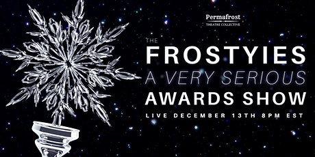 The Frostyies: A Very Serious Awards Show tickets