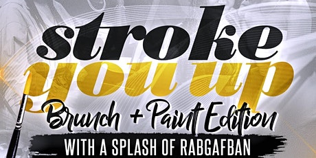 STROKE YOU UP: R&B BRUNCH + PAINTING EXPERIENCE WITH A SPLASH OF RABGAFBAN tickets