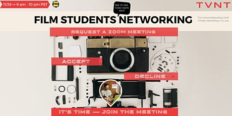 TVNT's Film Students NETWORKING ↦ A day of ONE-TO-ONE video-chats! (FREE) tickets