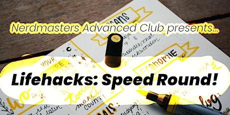 Lifehacking - Speed Round tickets