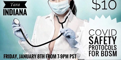 Covid Safety Protocols for BDSM [feat. Tara Indiana] 7-9pm PST *on zoom!*