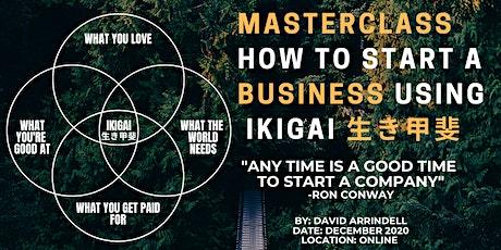 Masterclass: How to start a business using ikigai tickets