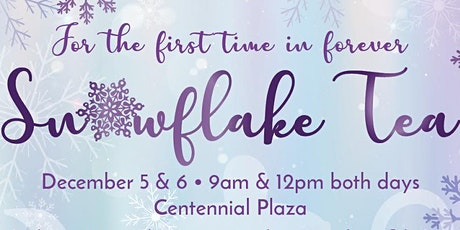 The Snowflake Tea tickets