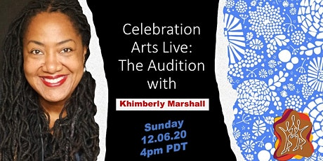 Celebration Arts Live: The Audition with Khimberly Marshall tickets