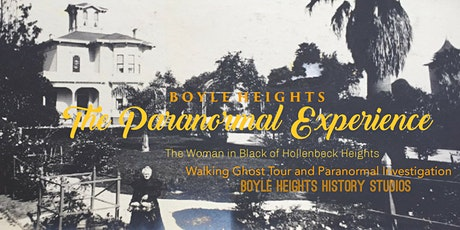 Boyle Heights: The Paranormal Experience (The Woman In Black) tickets