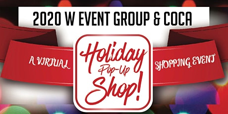 2020 W Event Group & COCA Holiday Pop-Up Shop: A Virtual Shopping Event tickets
