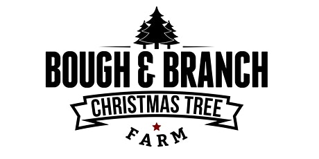 Bough and Branch Christmas Tree Farm - Choose your tree 2020 tickets