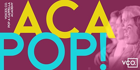 ACA POP!   |   Voices Co. Summer Singing Workshops tickets