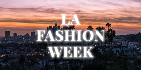Los Angeles Fashion Week Fashion Shows & Events March 2021 boletos